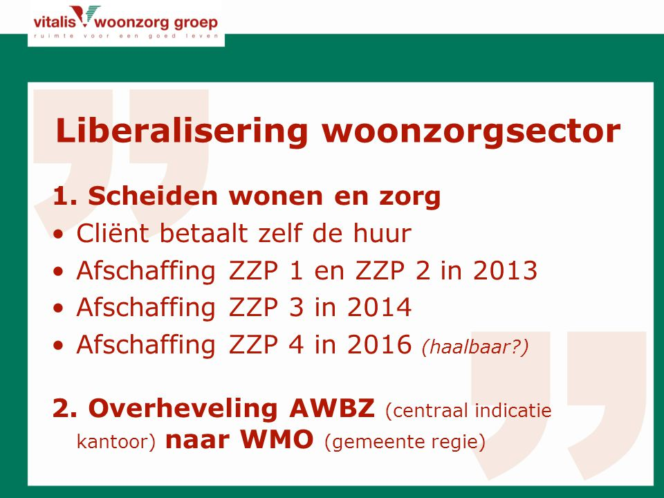Liberalisering woonzorgsector