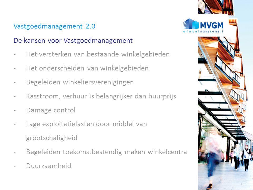 Vastgoedmanagement 2.0 De kansen voor Vastgoedmanagement. - Het versterken van bestaande winkelgebieden.