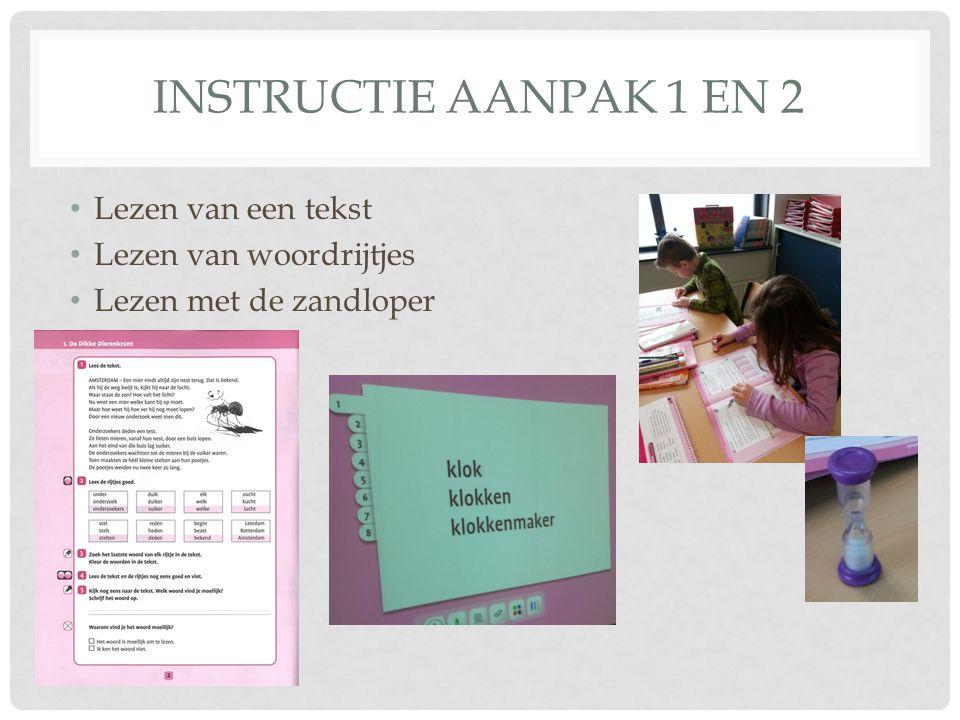 Instructie aanpak 1 en 2 Lezen van een tekst Lezen van woordrijtjes