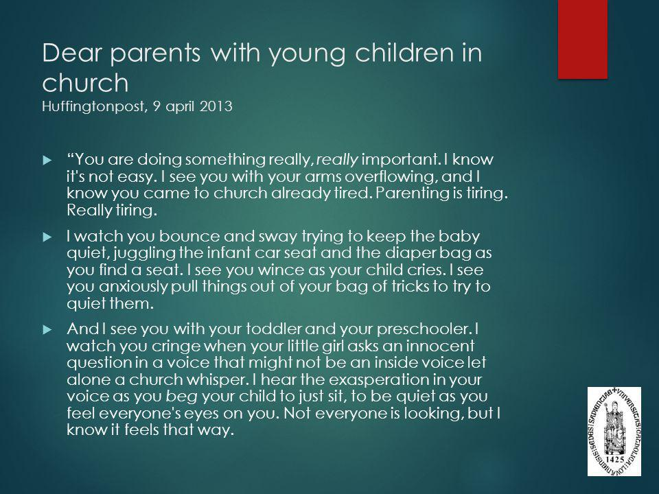 Dear parents with young children in church Huffingtonpost, 9 april 2013