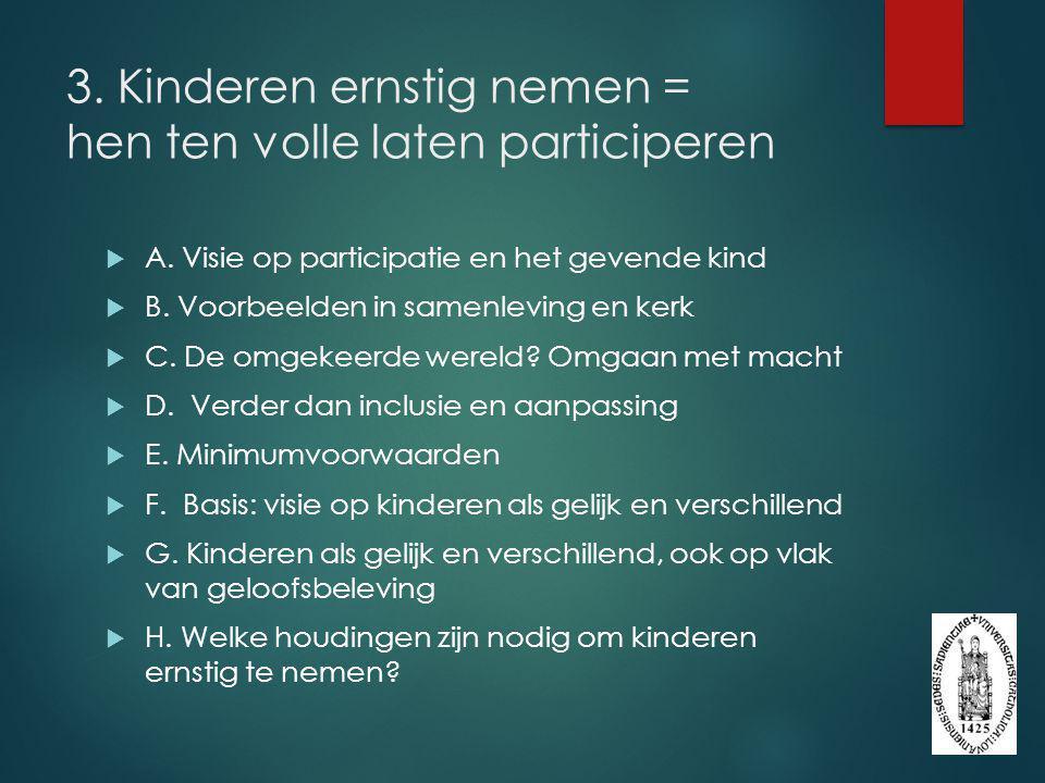 3. Kinderen ernstig nemen = hen ten volle laten participeren