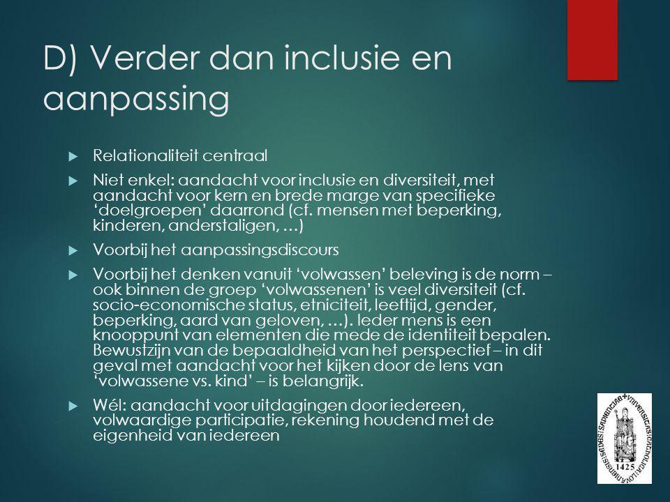 D) Verder dan inclusie en aanpassing