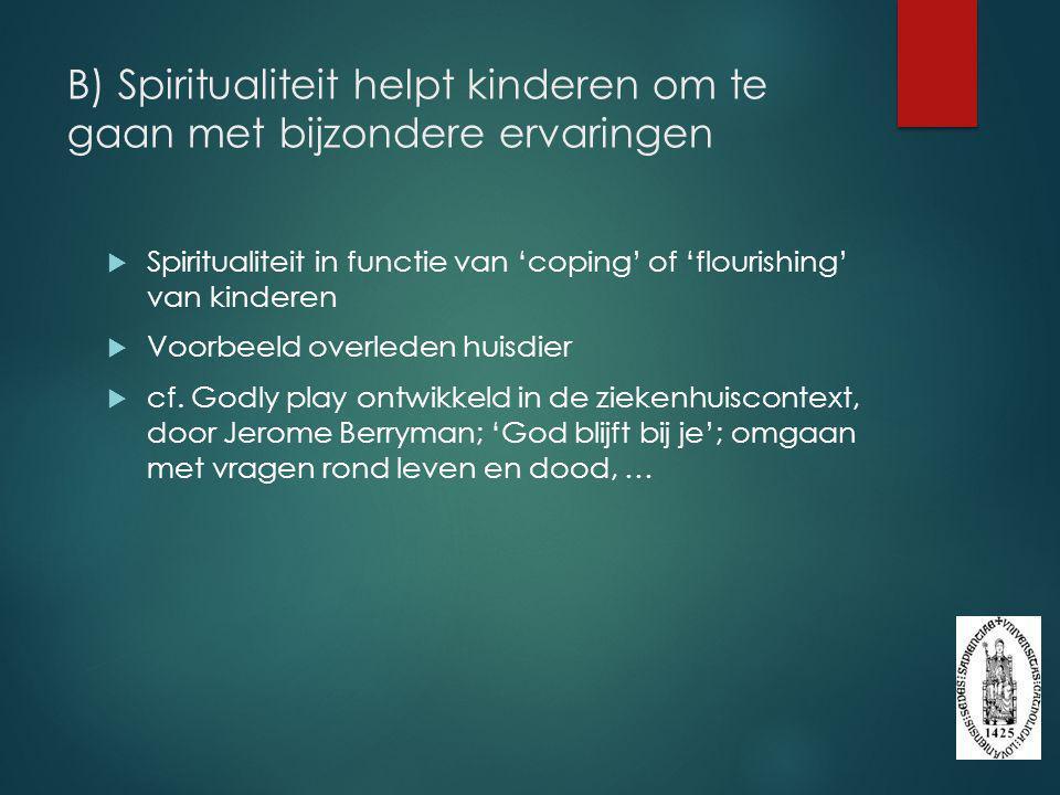 B) Spiritualiteit helpt kinderen om te gaan met bijzondere ervaringen