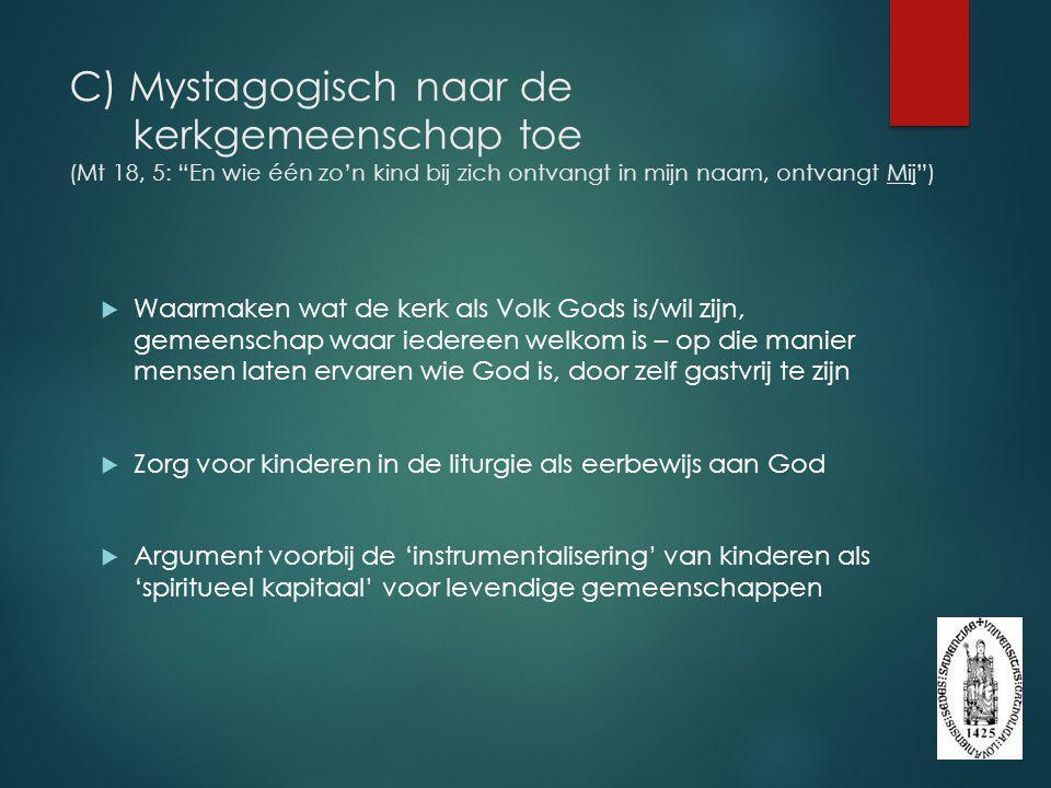 C) Mystagogisch naar de