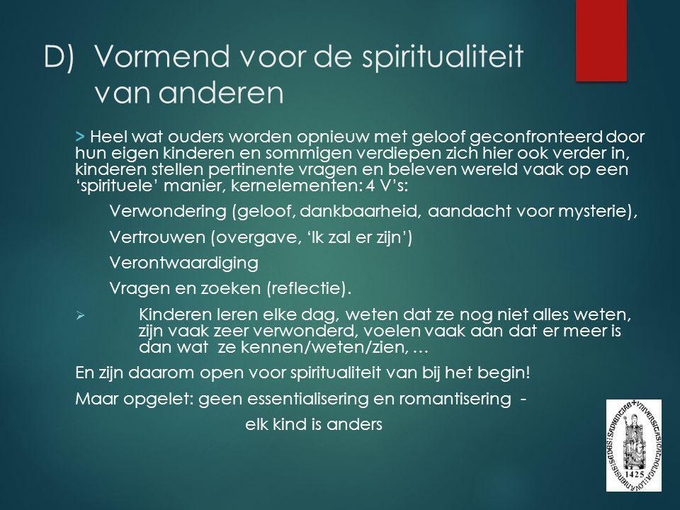 D) Vormend voor de spiritualiteit van anderen