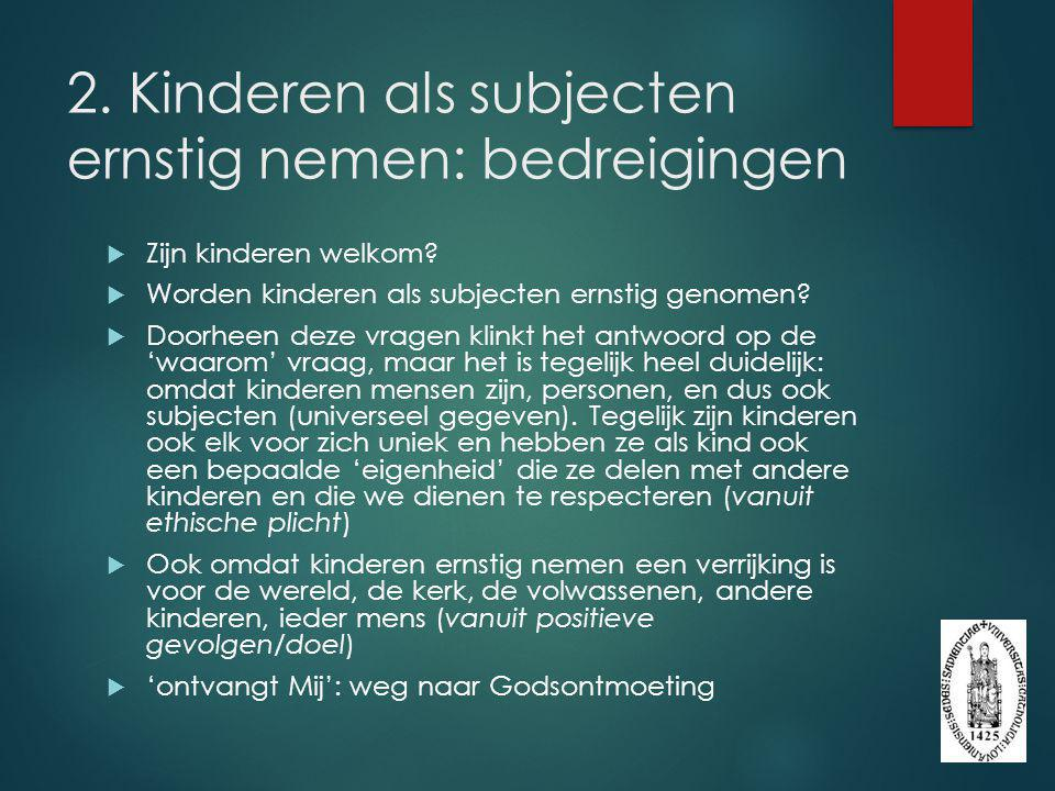2. Kinderen als subjecten ernstig nemen: bedreigingen