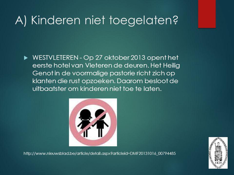 A) Kinderen niet toegelaten