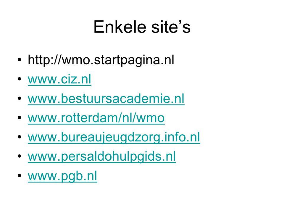 Enkele site's http://wmo.startpagina.nl www.ciz.nl