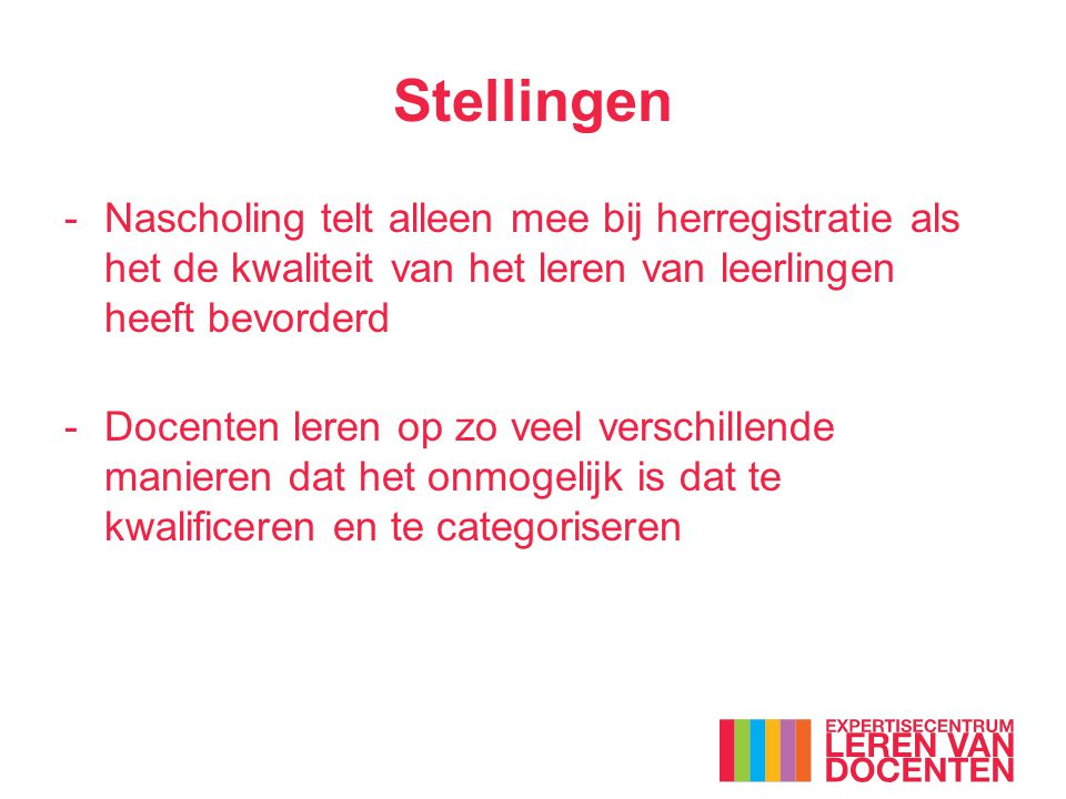 Stellingen Nascholing telt alleen mee bij herregistratie als het de kwaliteit van het leren van leerlingen heeft bevorderd.