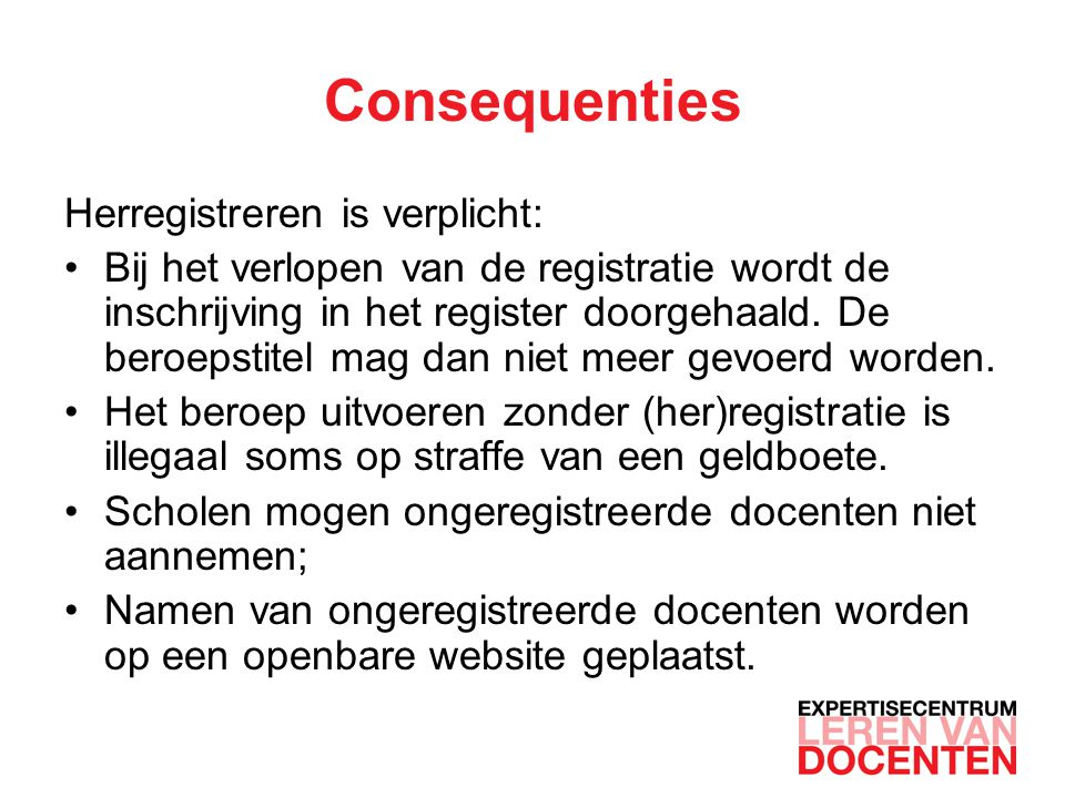 Consequenties Herregistreren is verplicht: