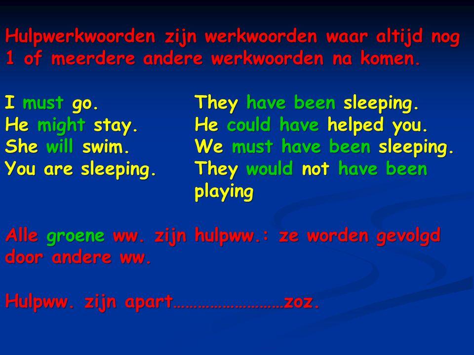 Hulpwerkwoorden zijn werkwoorden waar altijd nog 1 of meerdere andere werkwoorden na komen.