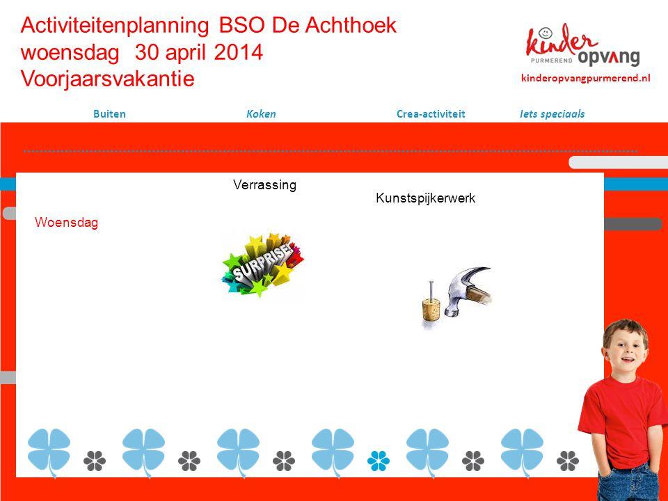Activiteitenplanning BSO De Achthoek woensdag 30 april 2014 Voorjaarsvakantie