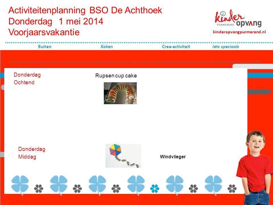 Activiteitenplanning BSO De Achthoek Donderdag 1 mei 2014 Voorjaarsvakantie