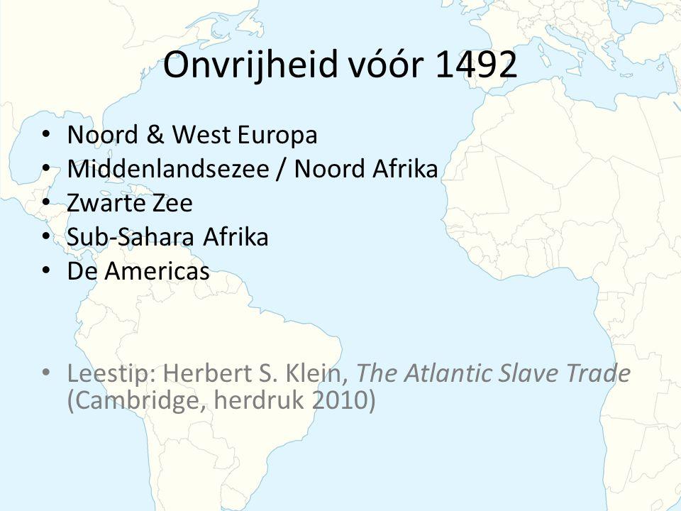 Onvrijheid vóór 1492 Noord & West Europa