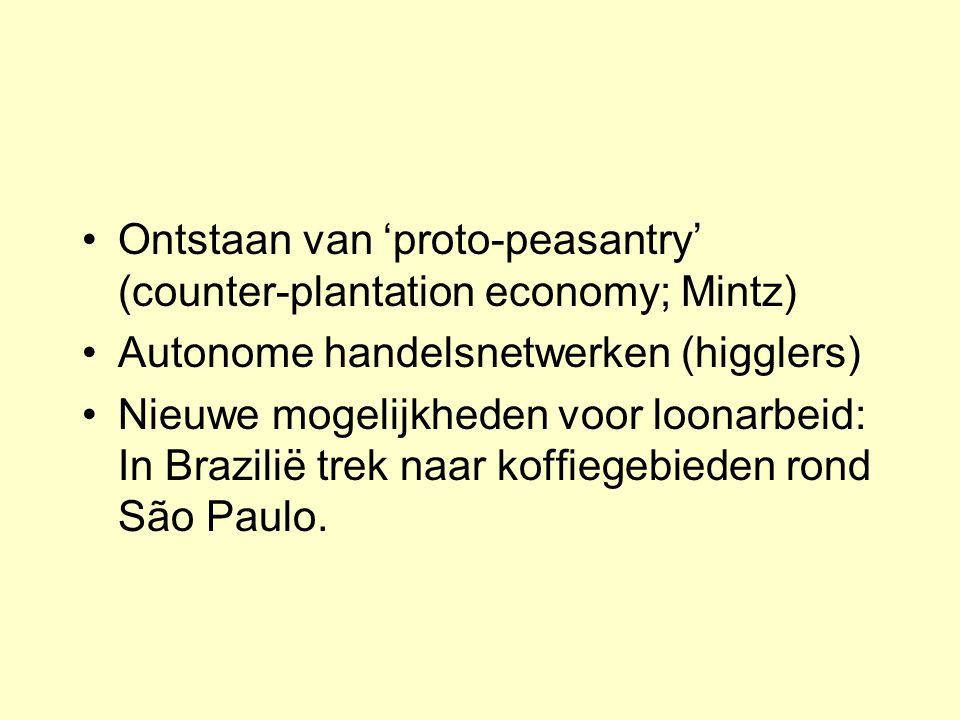 Ontstaan van 'proto-peasantry' (counter-plantation economy; Mintz)