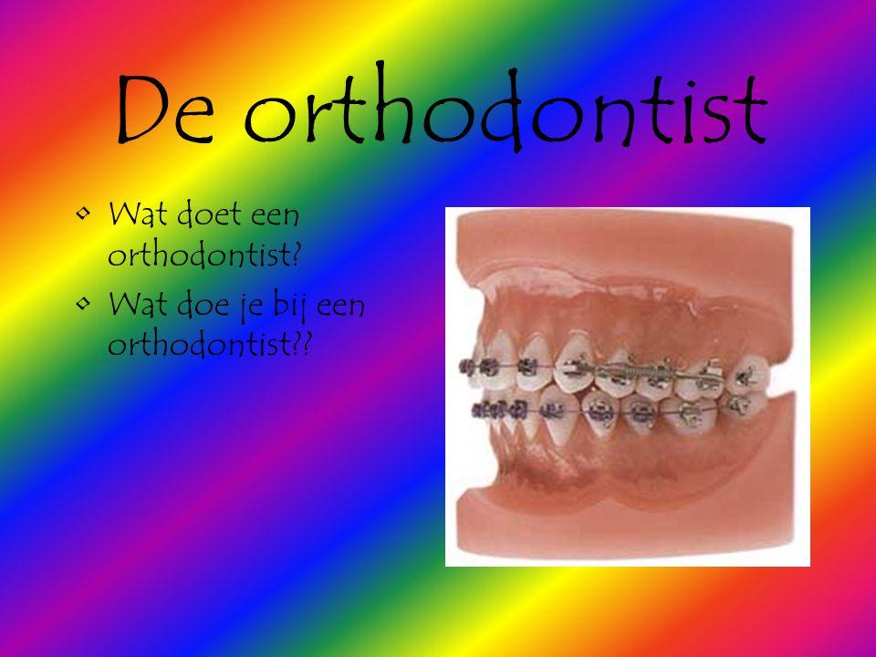 De orthodontist Wat doet een orthodontist
