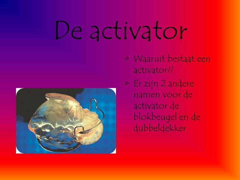 De activator Waaruit bestaat een activator