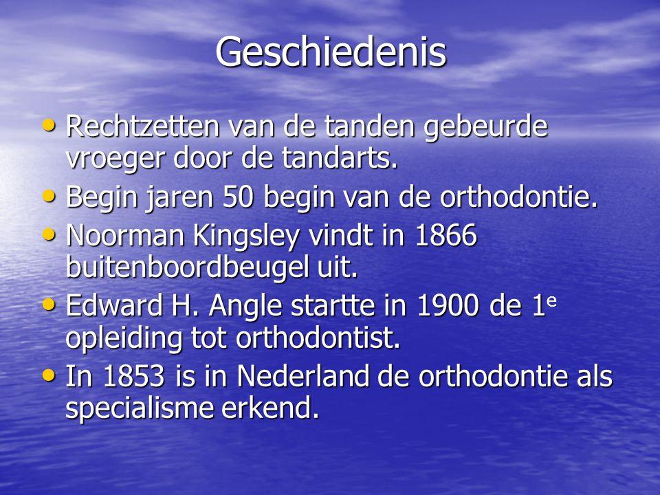 Geschiedenis Rechtzetten van de tanden gebeurde vroeger door de tandarts. Begin jaren 50 begin van de orthodontie.