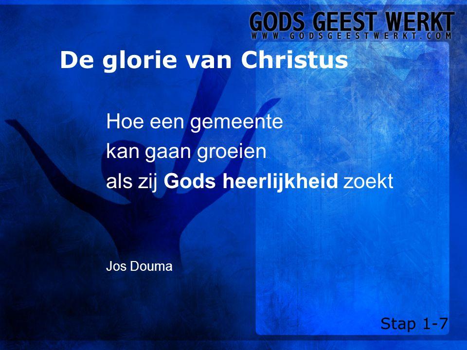 De glorie van Christus Hoe een gemeente kan gaan groeien