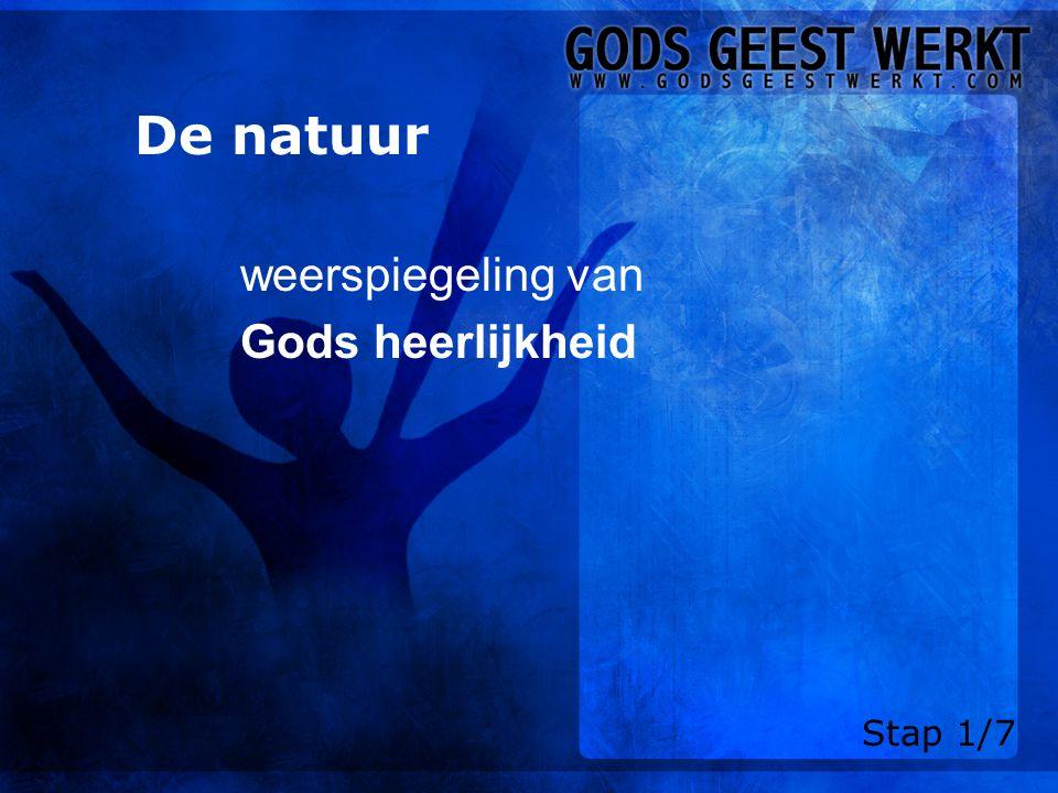 De natuur weerspiegeling van Gods heerlijkheid