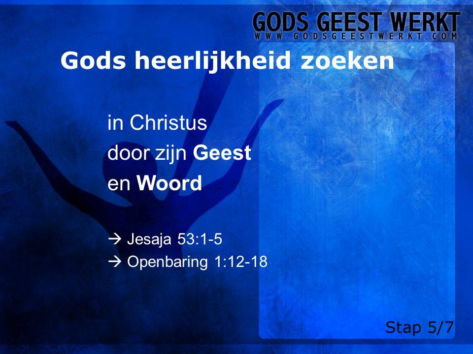 Gods heerlijkheid zoeken
