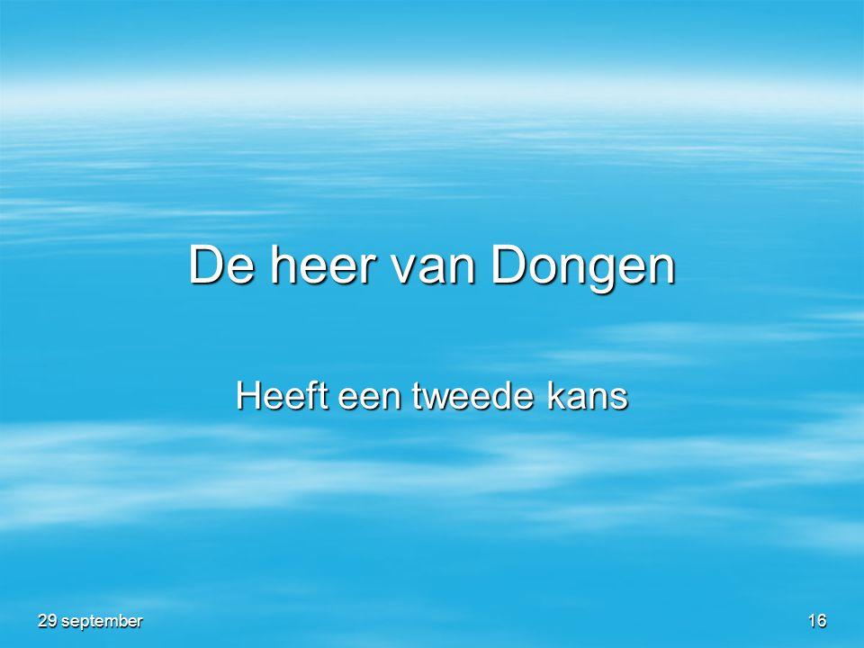 De heer van Dongen Heeft een tweede kans 29 september