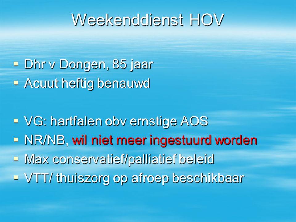 Weekenddienst HOV Dhr v Dongen, 85 jaar Acuut heftig benauwd