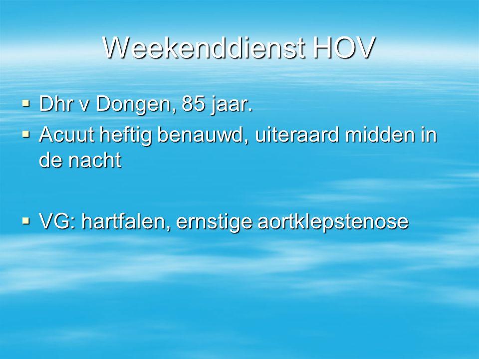 Weekenddienst HOV Dhr v Dongen, 85 jaar.