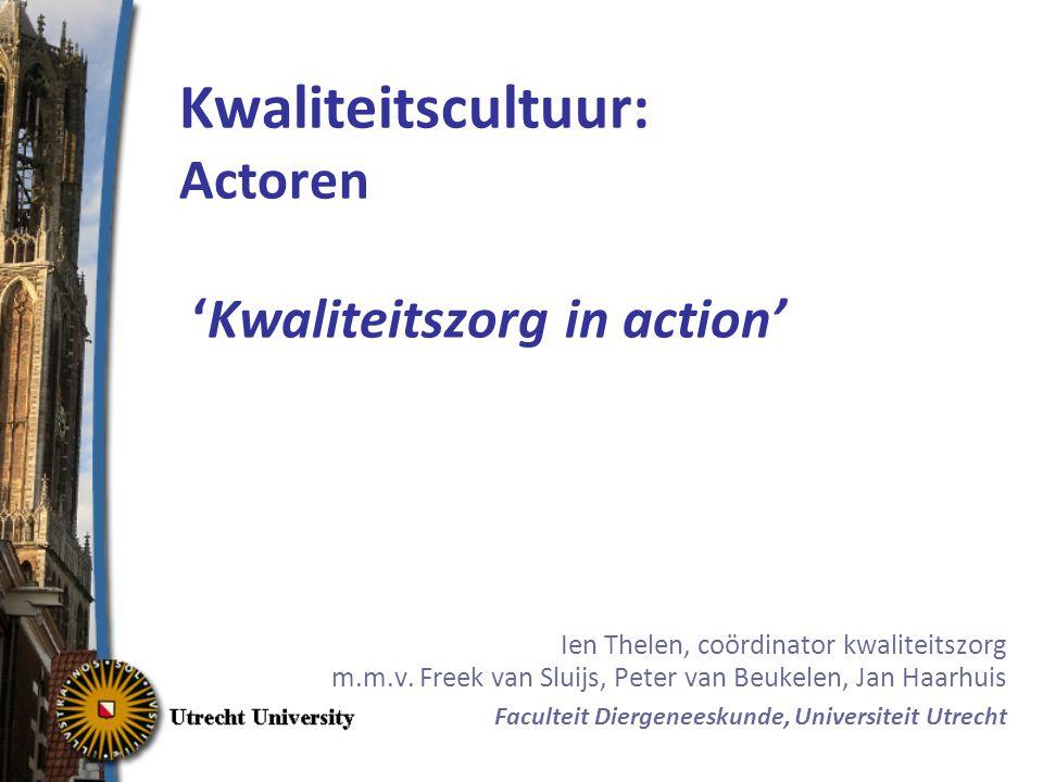 Kwaliteitscultuur: Actoren 'Kwaliteitszorg in action'