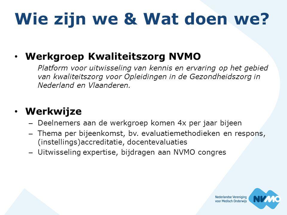 Wie zijn we & Wat doen we Werkgroep Kwaliteitszorg NVMO Werkwijze