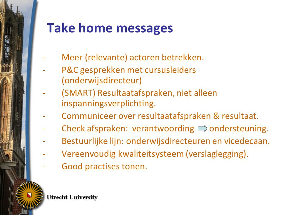 Take home messages Meer (relevante) actoren betrekken.