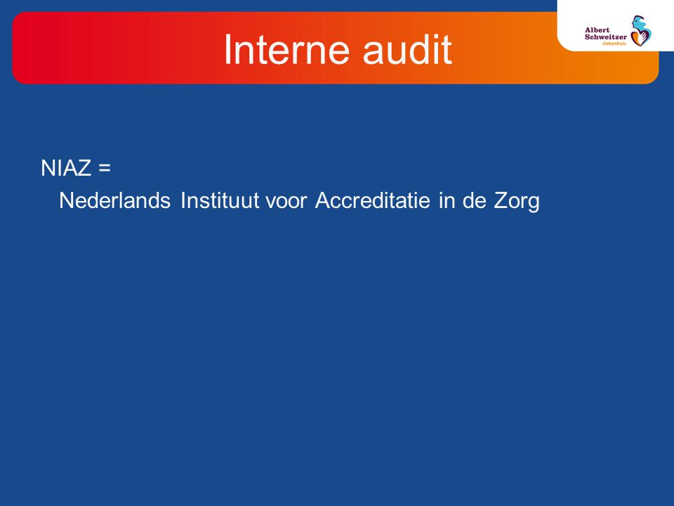 Interne audit NIAZ = Nederlands Instituut voor Accreditatie in de Zorg