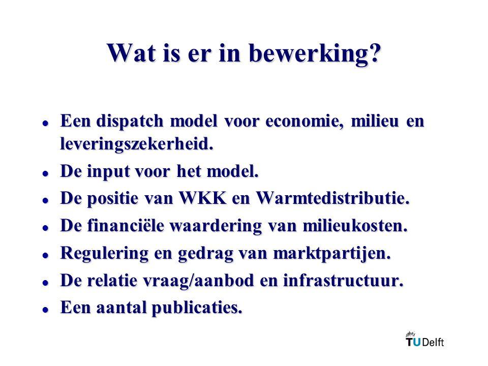 Wat is er in bewerking Een dispatch model voor economie, milieu en leveringszekerheid. De input voor het model.