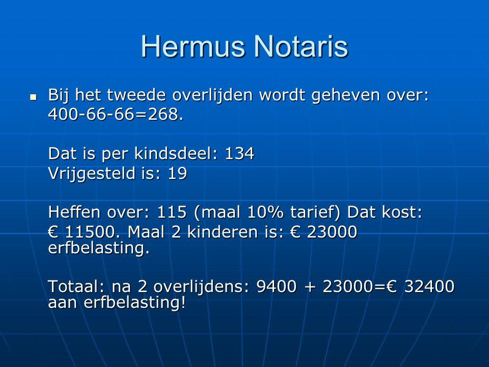 Hermus Notaris Bij het tweede overlijden wordt geheven over: