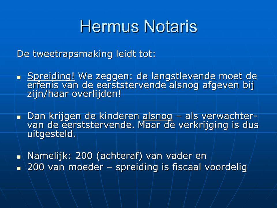 Hermus Notaris De tweetrapsmaking leidt tot: