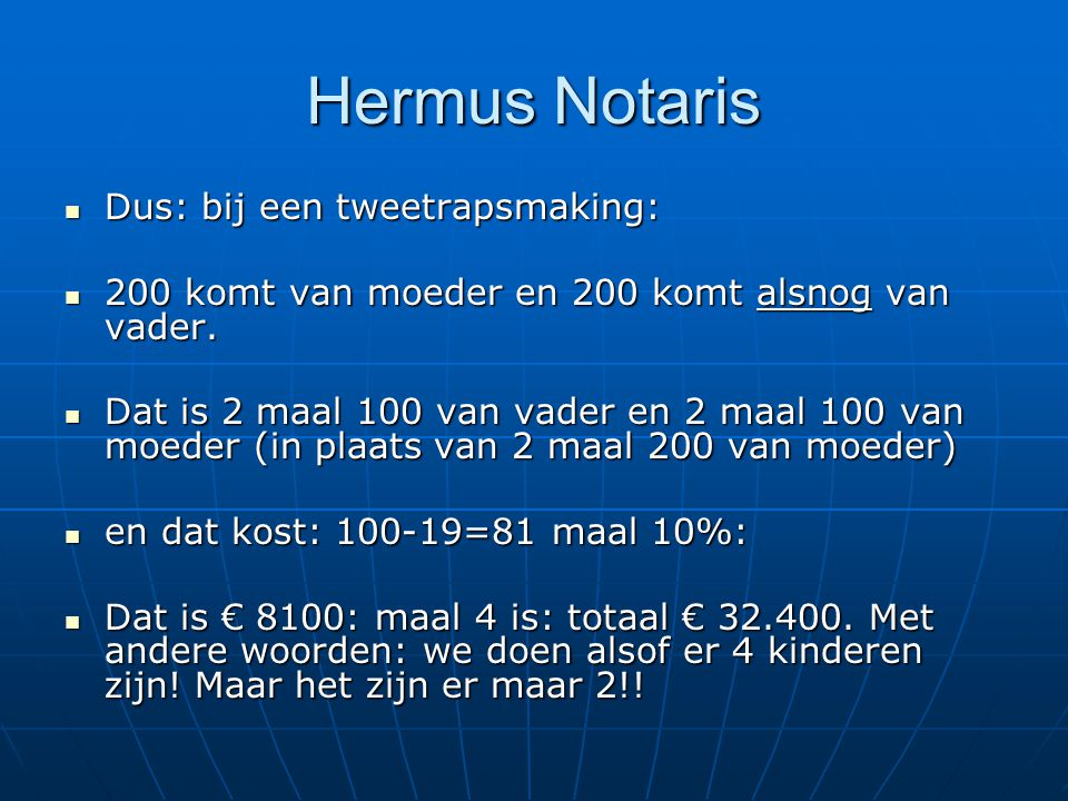 Hermus Notaris Dus: bij een tweetrapsmaking: