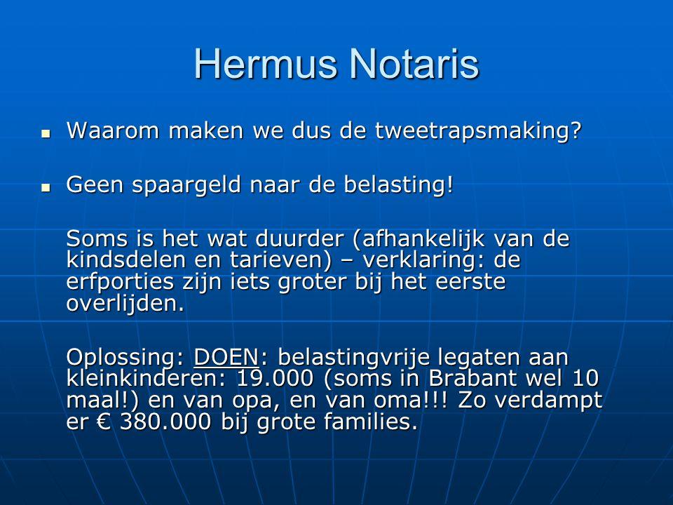 Hermus Notaris Waarom maken we dus de tweetrapsmaking