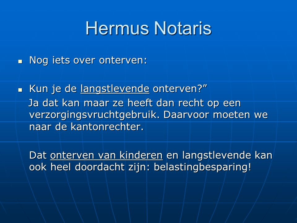Hermus Notaris Nog iets over onterven:
