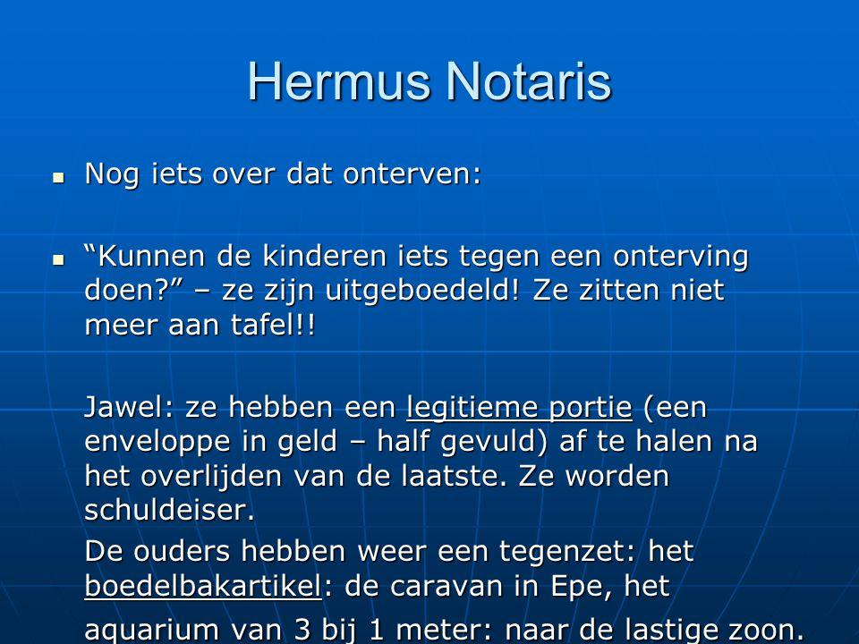 Hermus Notaris Nog iets over dat onterven: