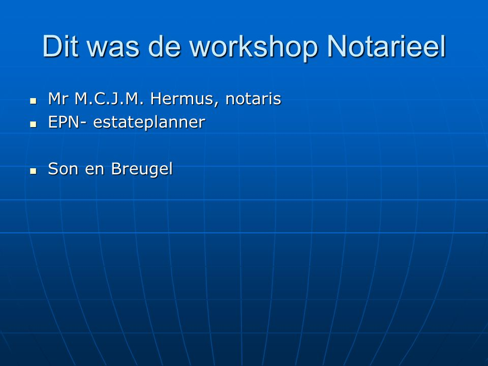 Dit was de workshop Notarieel