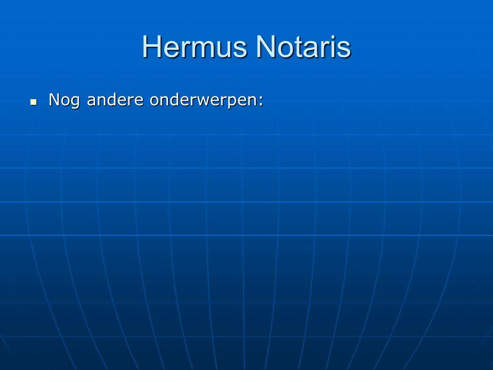 Hermus Notaris Nog andere onderwerpen:
