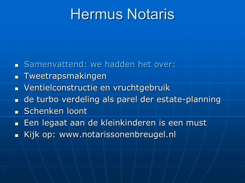 Hermus Notaris Samenvattend: we hadden het over: Tweetrapsmakingen
