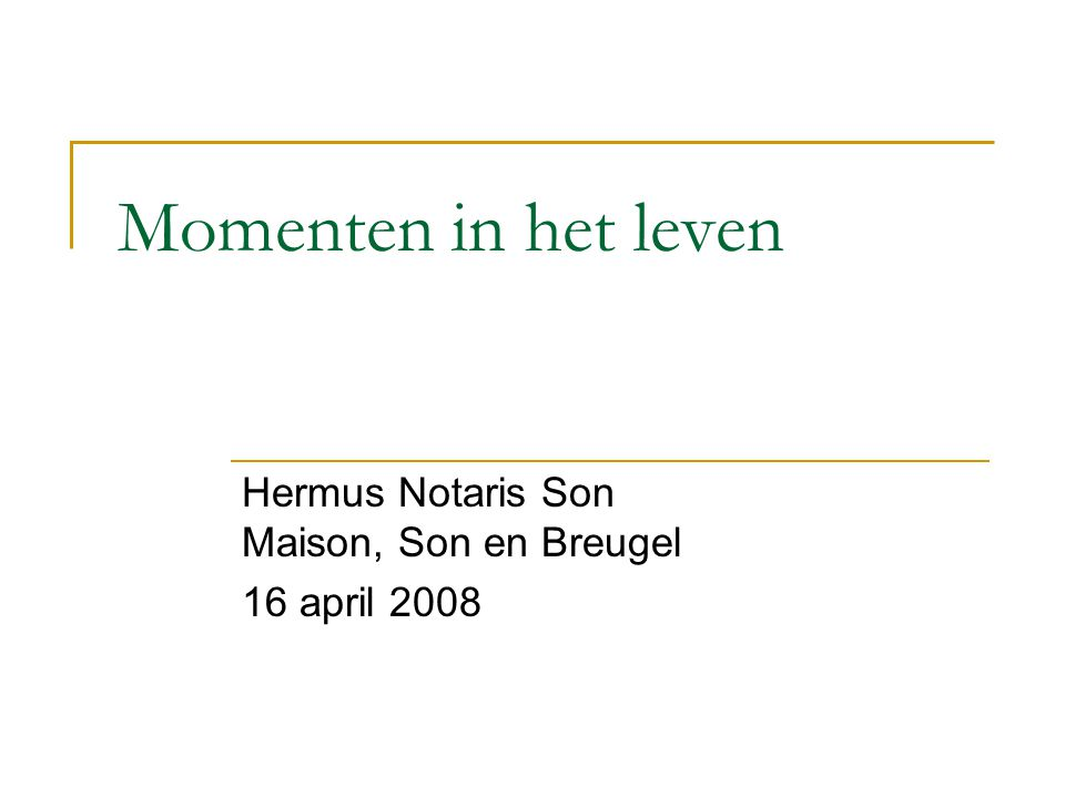 Hermus Notaris Son Maison, Son en Breugel 16 april 2008