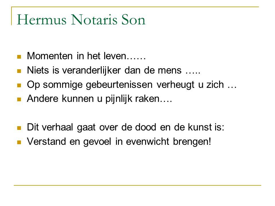 Hermus Notaris Son Momenten in het leven……