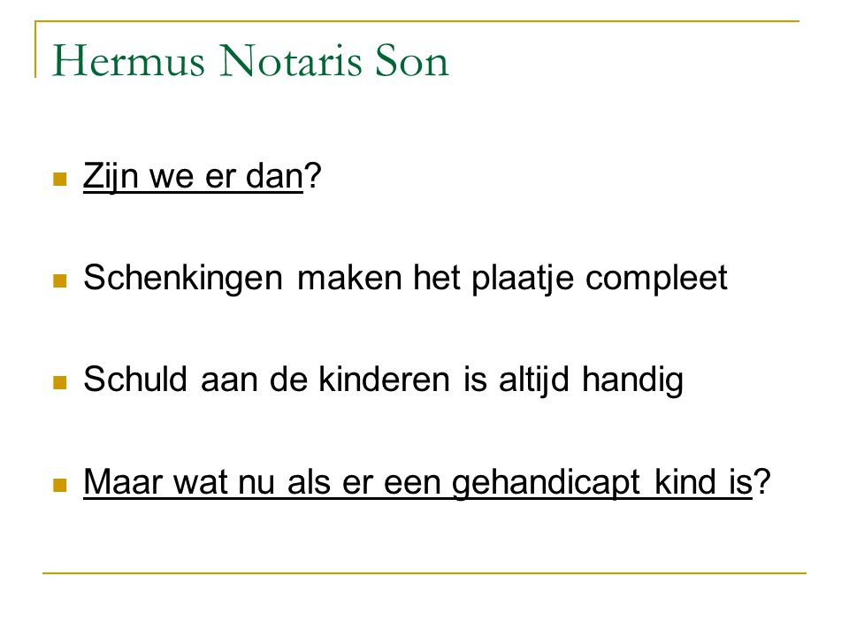 Hermus Notaris Son Zijn we er dan
