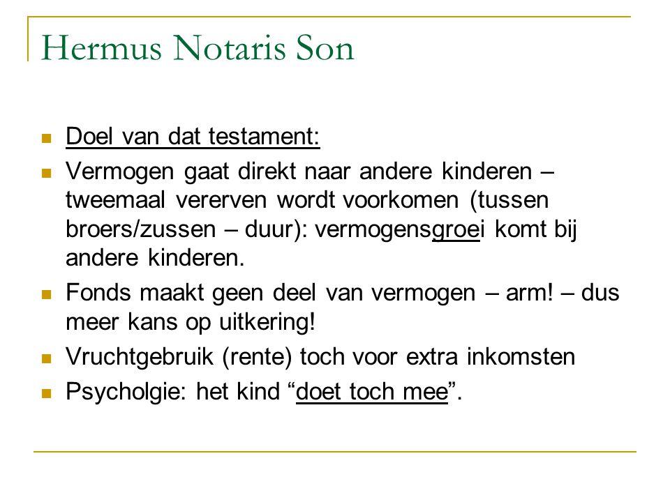 Hermus Notaris Son Doel van dat testament: