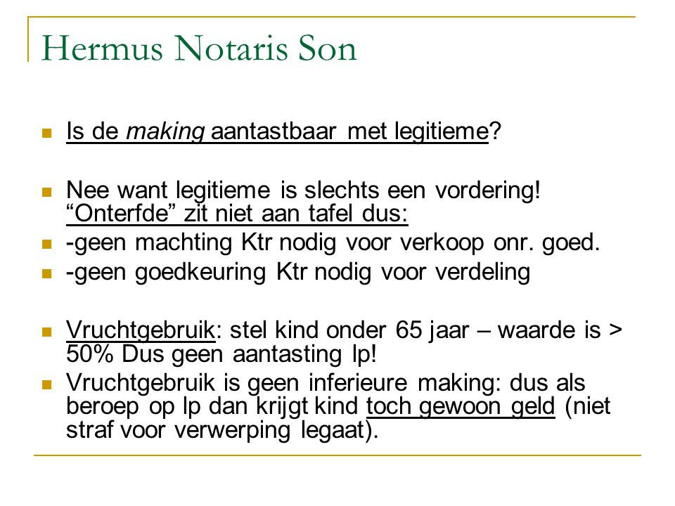 Hermus Notaris Son Is de making aantastbaar met legitieme