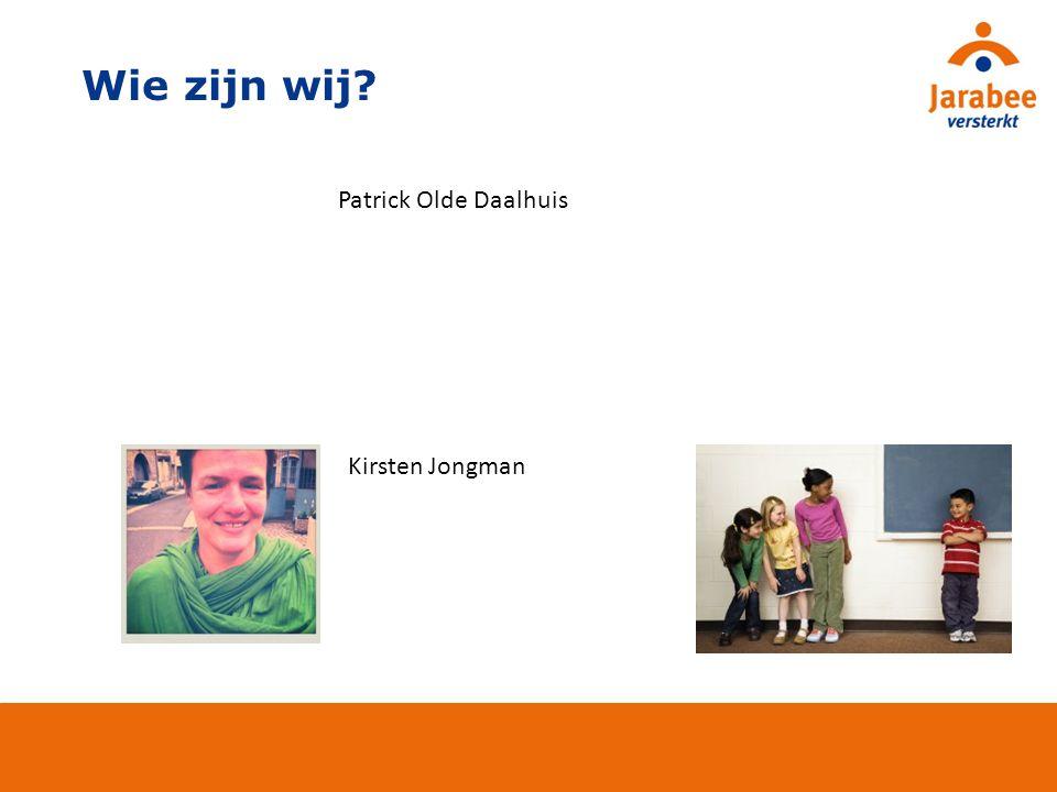 Wie zijn wij Patrick Olde Daalhuis Kirsten Jongman