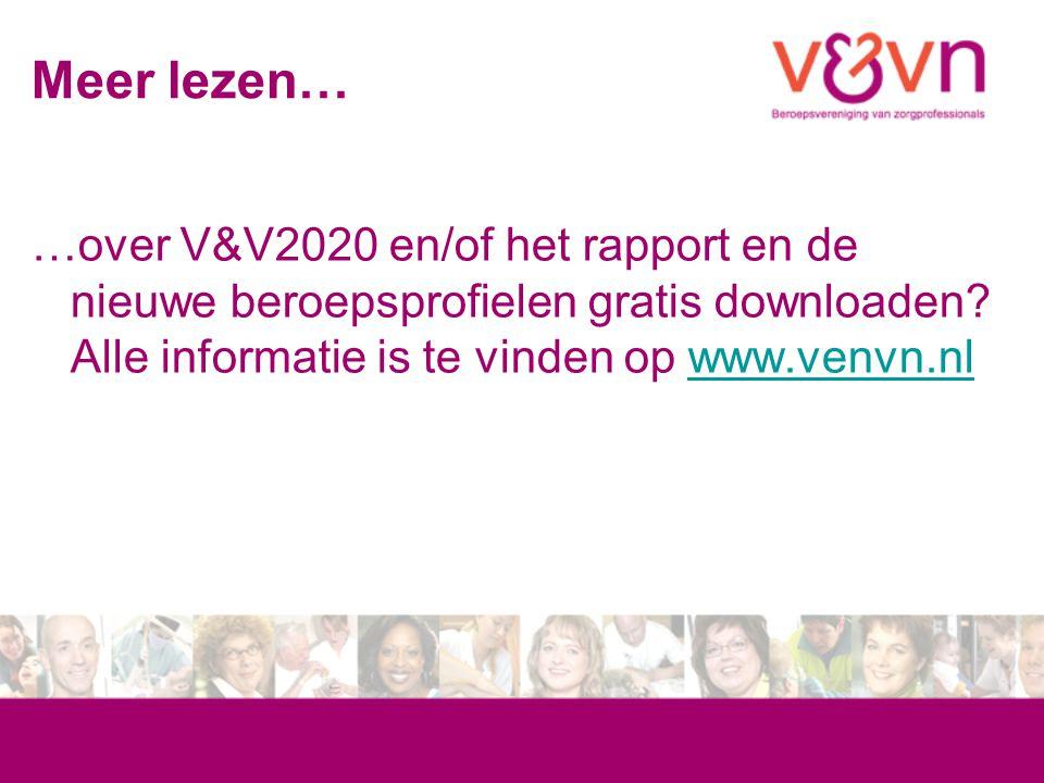 Meer lezen… …over V&V2020 en/of het rapport en de nieuwe beroepsprofielen gratis downloaden.