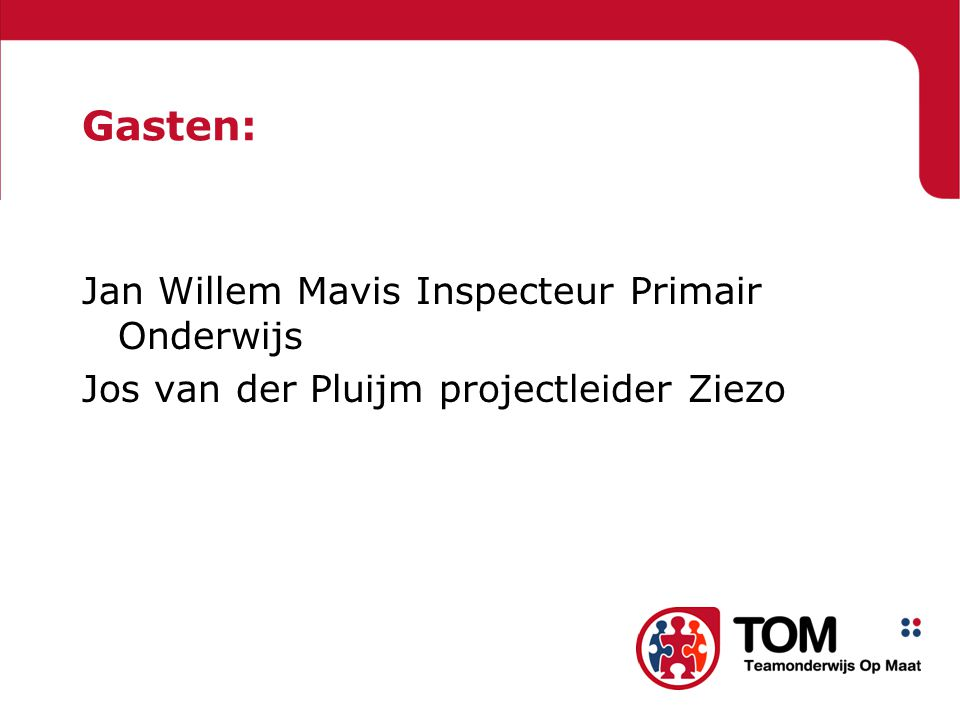 Gasten: Jan Willem Mavis Inspecteur Primair Onderwijs